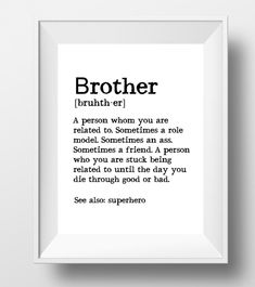 Diy Gifts for Brother Unique Brother T Ideas Brother Print Brother Definition Big Brother. Birthday Present For Brother, Christmas Gifts For Brother, Mom Birthday Gift, Brother Birthday Quotes, Happy Birthday Big Brother, Birthday Presents, Friend Birthday, Meaningful Christmas Gifts, Birthday Boys
