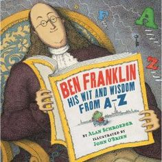 UNIT STUDY Ben Franklin: His Wit and Wisdom from a to Z
