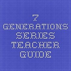 7 Generations Series teacher guide