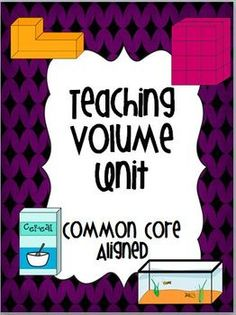 Common Core Volume Unit: Exit Slips, Instructional Activities, Math Centers, Task Cards, Posters, Assessments!