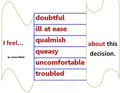 feel doubtful, ill at ease, qualmish, queasy, uncomfortable, troubled about ...
