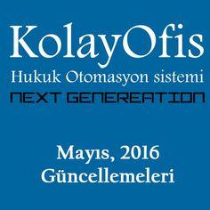 KolayOfis Hukuk Otomasyon Sistemi Mayıs 2016 Güncellemeleri