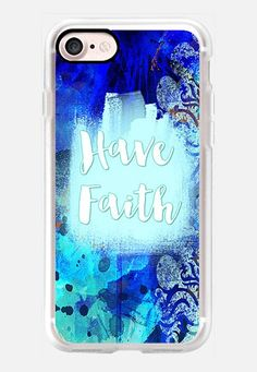 Have Faith iPhone 7 Case by Li Zamperini | Casetify