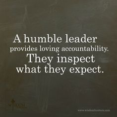 A Humble Leader By God's grace stay humble and serve the team for His glory. They will follow you wherever He leads. Indeed, humble leaders look to serve—humble led is humble bred. Read more: http://www.wisdomhunters.com/?p=12062