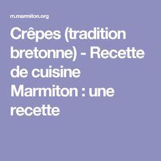 Crêpes (tradition bretonne) - Recette de cuisine Marmiton : une recette