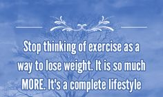 Stop Thinking of Exercise as a way to Lose Weight!