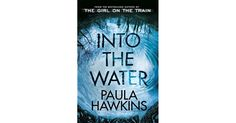 Into the Water is the incredible new standalone thriller from Paula Hawkins, author of The Girl on the Train. Published in over forty languages and now a No. 1 box office hit film starring Emily Blunt, The Girl on the Train is a global phenomenon. With the same propulsion that captivated millions of readers worldwide in The Girl on the Train, Paula Hawkins unfurls a gripping, twisting, layered story set in a small riverside town.
