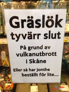 """""""Chives are unfortunately out of stock because of volcanic eruptions in Skåne or Jonthe just ordered too little. Funny Images, Funny Pictures, Animal Pictures, Bra Humor, Think Happy Thoughts, Proverbs Quotes, Lol, Funny Bunnies, Funny Signs"""