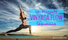 Here is a 10-Minute Energizing Vinyasa Flow Yoga Sequence to get your body and mind refreshed so you can take on the day with pep in your step.