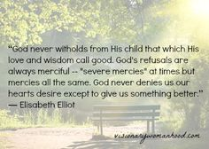 God's refusals are always merciful --