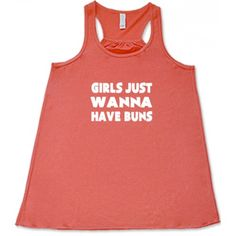Girls Just Want To Have Buns Tank Top - Workout Clothes For Girls - Workout Shirt Funny