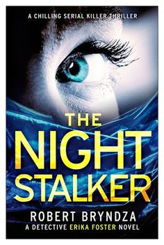 The Night Stalker by Robert Bryndza My rating: 4 of 5 stars  If the Night Stalker is watching, you're already dead…   In the dead of a swelteringly hot summer's night, Detective Erika Foster is called to a murder scene. The victim, a doctor, is found suffocated in bed. His wrists are bound and his eyes bulging through a clear plastic bag tied tight over his head.   A few days later, another victim is found dead, in exactly the same circumstances. As Erika and her team start digging deeper…
