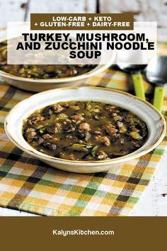 Low Carb Soup Recipes, Best Soup Recipes, Great Recipes, Dinner Recipes, Zucchini Soup, Zucchini Noodles, Turkey Soup, Leftover Turkey, Noodle Soup