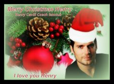 I am truly proud and honored to be a fan of Henry Cavill <3 I love you  Merry Christmas Henry !