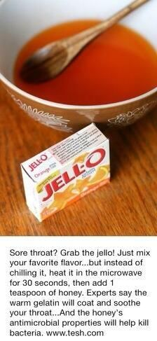 For a sore throat grab jello! Mix your favorite flavor and heat it in the microwave for 30 seconds, then add 1 teaspoon of honey. The warm gelatin will coat and soothe your throat and the honey's antimicrobial properties will help kill bacteria. Natural Health Remedies, Natural Cures, Herbal Remedies, Home Remedies, Cough Remedies, Natural Healing, Natural Treatments, Strep Throat Remedies, Natural Beauty