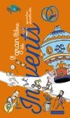 El gran llibre dels invents que han canviat la vida. Crépon, Sophie. Editorial Larousse.