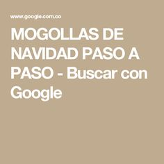 MOGOLLAS DE NAVIDAD PASO A PASO - Buscar con Google Google, Halloween, Search, Christmas Decor, Searching, Step By Step, Lockets, Holiday Ornaments, Lanterns