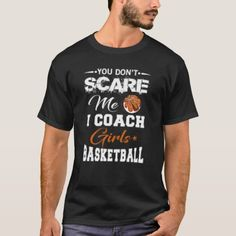 Are you a basketball coach who likes to train girls? If yes, you must wear this awesome You Don't Scare Me Basketball Girls Coach shirt! Gift your basketball lover friend! Size: Adult L. Basketball Workouts, Basketball Drills, Basketball Coach, Basketball Players, Basketball T Shirt Designs, Basketball Shirts, Girls Basketball, Fantasy Basketball, Basketball Stuff
