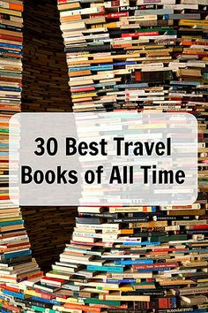 30 Best Travel Books of All Time. Looking for some travel insperation? This list of travel books is devided into sections so you can find just what you want. Ann K Addley travel blog