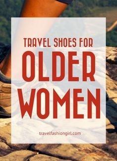 Fashion for women over 60 can feel limited but we've got the inside track on the most comfortable travel shoes for older women. Find out what they are!