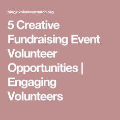 5 Creative Fundraising Event Volunteer Opportunities | Engaging Volunteers