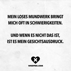 Mein loses Mundwerk bringt mich oft in Schwierigke Funny Cute, The Funny, Letters Of Note, Love Quotes For Him, Nice Sayings, Meaning Of Life, True Facts, Some Words, Picture Quotes