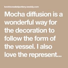 Mocha diffusion is a wonderful way for the decoration to follow the form of the vessel. I also love the representation of feathers, trees, and cacti that are the result of the intentional...