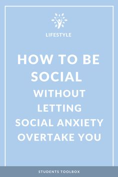 If you find yourself keeping quiet or overcompensating in conversations at social events and occasions, you may suffer from social anxiety. Find out how to be social and overcome your social anxiety!