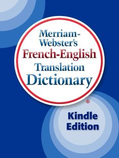 Merriam-Webster's French-English Translation Dictionary, Kindle Edition / Merriam-Webster Inc.  http://www.ebooknetworking.net/books_detail-B002ROKQU6.html