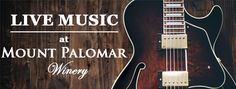 Live music at Annata Bistro/Bar, a full service bar in Temecula Wine Country! #mountpalomarwinery
