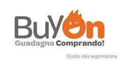 Come registrarsi a BuyOn e ricevere immediatamente 10€