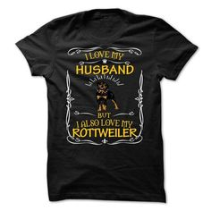 This husband shirt will be a great gift for you husband or your friend: I LOVE MY HUSBAND, BUT I ALSO LOVE MY ROTTIE Tee Shirts T-Shirts