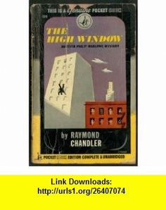 The High Window (Import_ Raymond Chandler ,   ,  , ASIN: B0007ED27M , tutorials , pdf , ebook , torrent , downloads , rapidshare , filesonic , hotfile , megaupload , fileserve