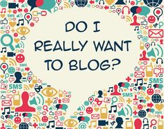 Do-Really-Want-To-Blog