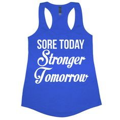Sore Today Stronger Tomorrow Tank Top Women's Gym by RodDesigns