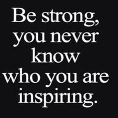 """""""Be strong, you never know who you are inspiring."""" #Inspiration #Success #Saskatoon #yxe #Believe #FirebirdBusinessConsulting #Desire #BusinessConsulting #NextLevel"""
