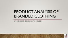 Design Technology (Textiles) Resources: Product Analysis of Branded Clothing – DT & Engineering Teaching Resources https://dtengineeringteaching.org.uk/2016/07/01/design-technology-textiles-resources-product-analysis-of-branded-clothing/?utm_campaign=crowdfire&utm_content=crowdfire&utm_medium=social&utm_source=pinterest