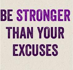 Etre plus fort que ses excuses, oui! C'est une fois dans l'action que tout se met en place et que les obstacles se résolvent!