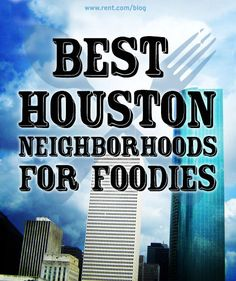 Houston may be known for its beautiful weather and as the home of NASA's Mission Control, but when it comes to pleasing people's palates, this great city is one of the best. Here are the best neighborhoods for good eats. [Rent.com Blog] #Houston #Texas #food