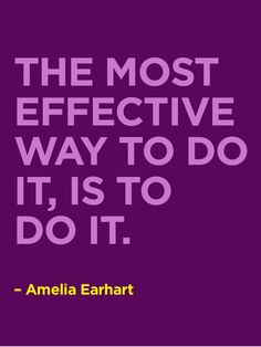 Get it done. #Quote #Earhart