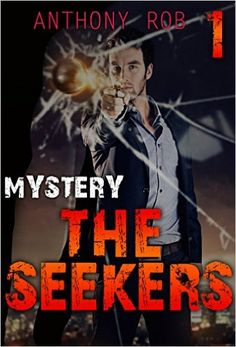 Amazon.com: MYSTERY : THE SEEKERS (CRIME, SUSPENSE ): (Mystery, Suspense, Thriller, Suspense Crime Thriller DETECTIVE) (THE PHANTOMS Book 1) eBook: ANTHONY ROB: Kindle Store