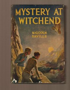 Mystery at Witchend by Malcolm Saville. His first book.