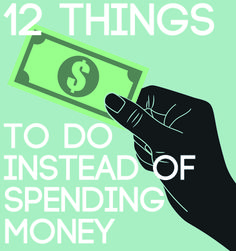 12 Things To Do Instead of Spending Money