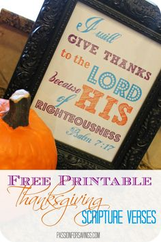 I love the look of framed scriptures around the house at Thanksgiving. I have a free printable for you to use. You just find the frame! #freeprintables #falldecor