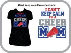 I Can't Keep Calm I'm a Cheer Mom SVG Cutter Design INSTANT DOWNLOAD Cheer Mom Shirts, School Spirit Shirts, Baseball Mom Shirts, Vinyl Shirts, Custom Shirts, Cant Keep Calm, Glitter Vinyl, Custom T, Heat Transfer Vinyl