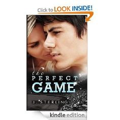 The Perfect Game [Kindle Edition], (contemporary romance, bad boy, college age, love, romance, angst, baseball, drama, new adult, mature ya)