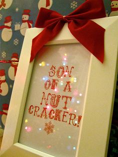 """Son of a Nutcracker!"" Free Printable. I can't resist quoting the movie Elf! (even after Christmas comes & goes)"