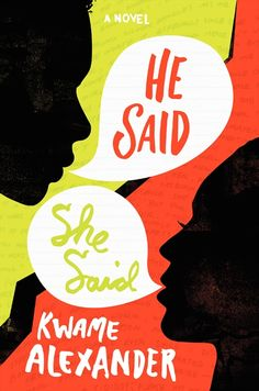 High Schoolers: He Said, She Said, By Kwame Alexander (Amistad/HarperTeen)