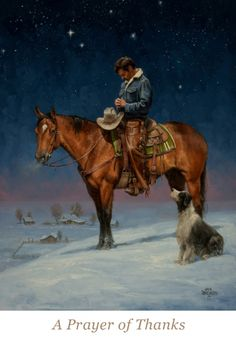 Christmas - The Old West Art of Jack Sorenson Cowboy Horse, Cowboy Art, Films Western, Westerns, Prayer Of Thanks, Western Photo, Cowboy Pictures, Cowboy Christmas, Cowboys And Indians