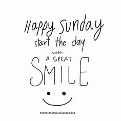 Good Morning, Happy Sunday Start the Day with a Great Smile. Good Morning Sunday Images, Sunday Morning Quotes, Good Morning Happy Sunday, Have A Blessed Sunday, Happy Sunday Quotes, Funny Good Morning Quotes, Morning Inspirational Quotes, Funny Quotes, Life Quotes